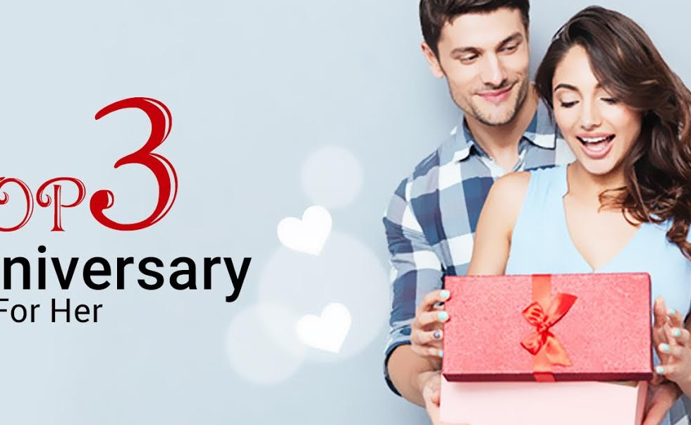 Top 3 Anniversary gifts for her