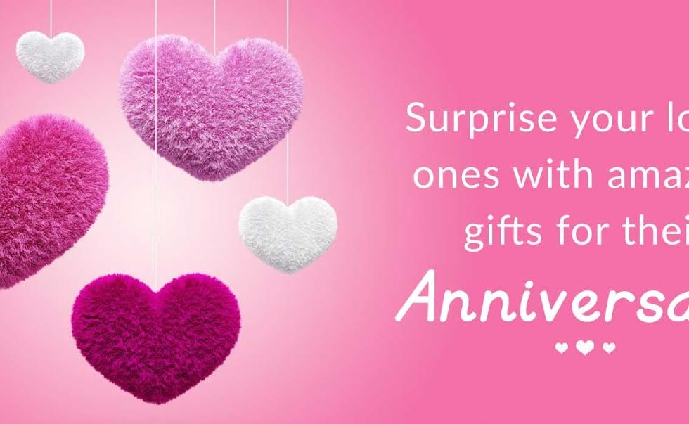 Surprise your loved ones with amazing gifts for their anniversary