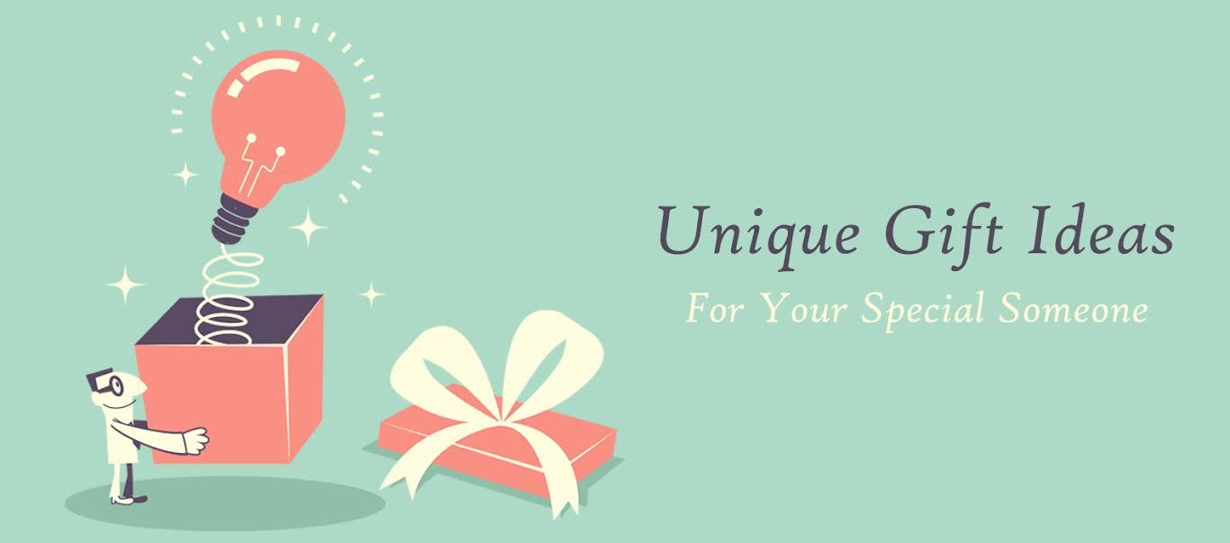 Unique Gift Ideas for Your Special Someone