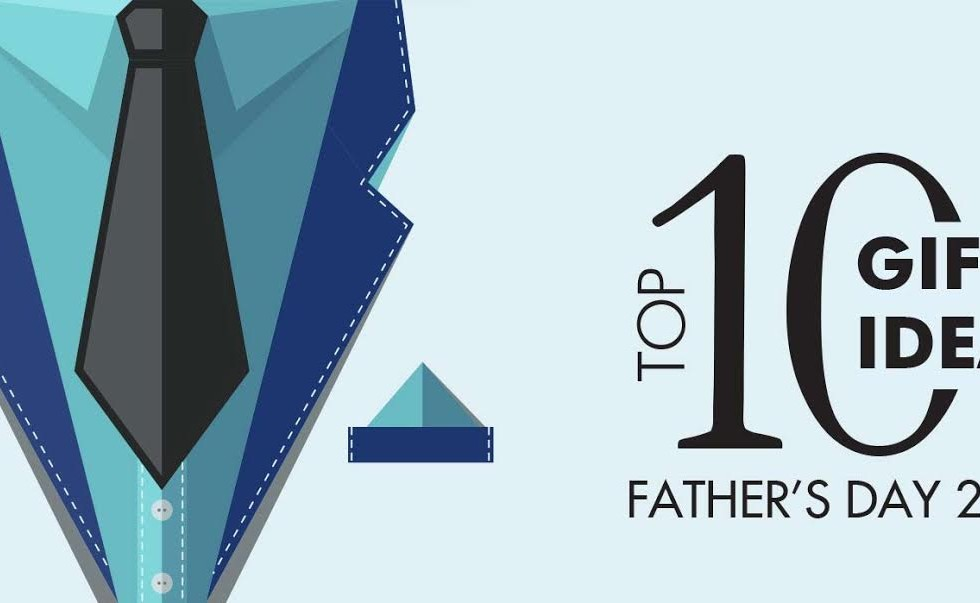 Top 10 Father's day gift ideas 2017