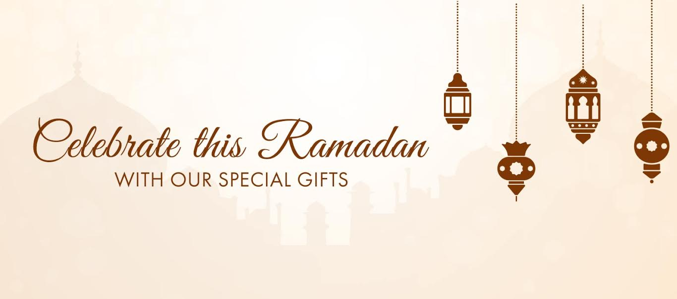 Celebrate This Ramadan With Our Special Gifts