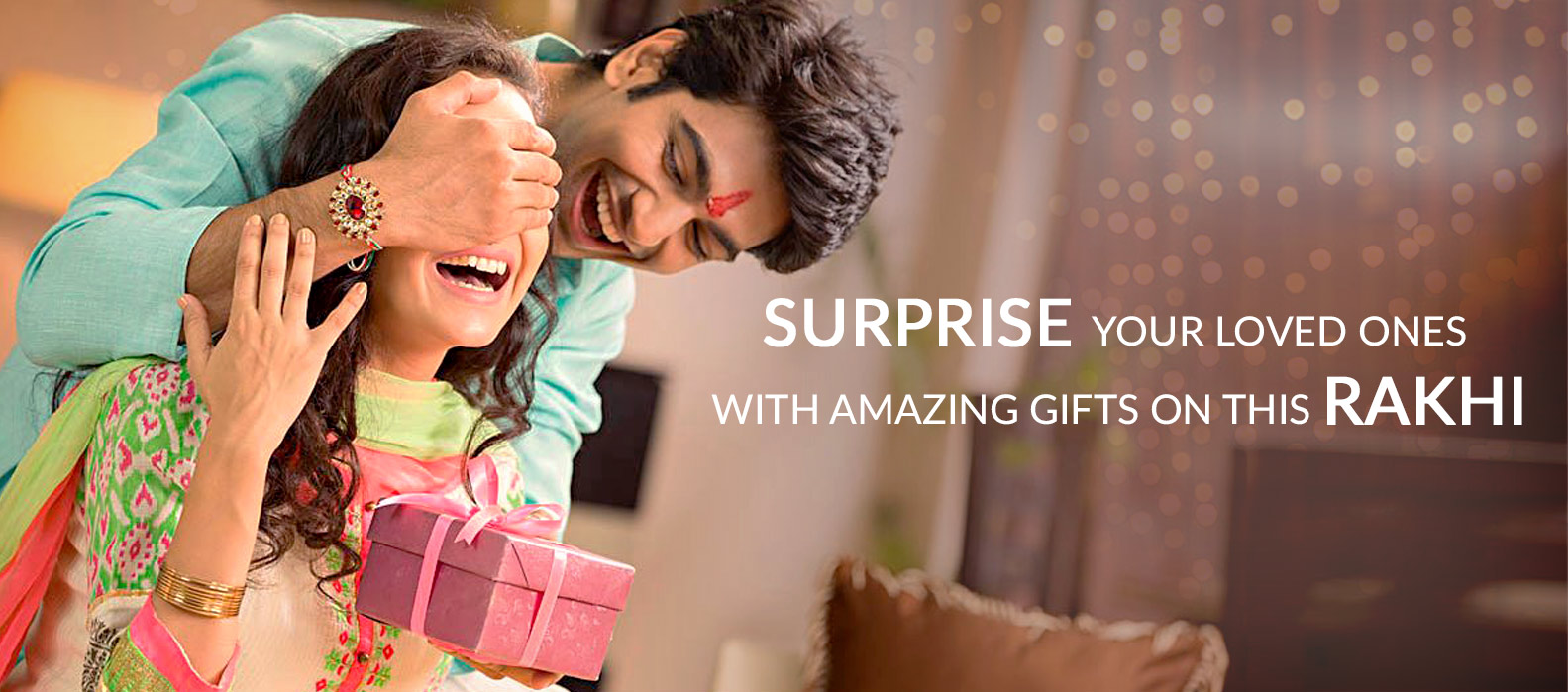 Surprise your Loved ones with Amazing Gifts on this Rakhi