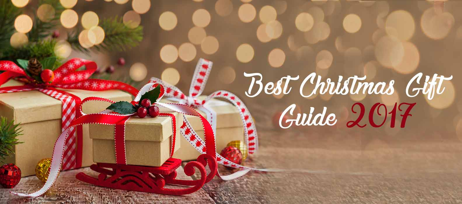 Best Christmas Gift Guide 2017