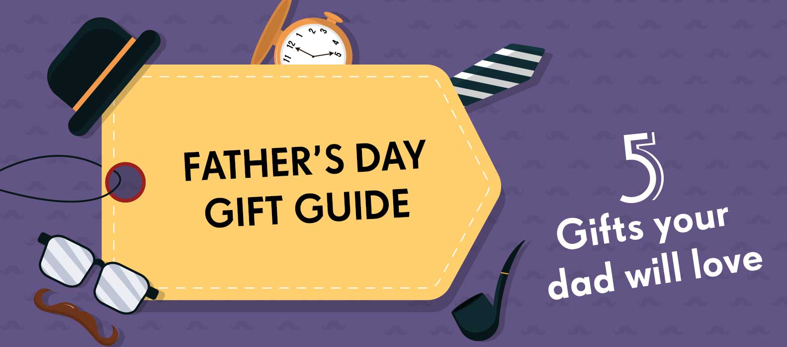 Father's day gift guide: Top 5 gifts your dad will love
