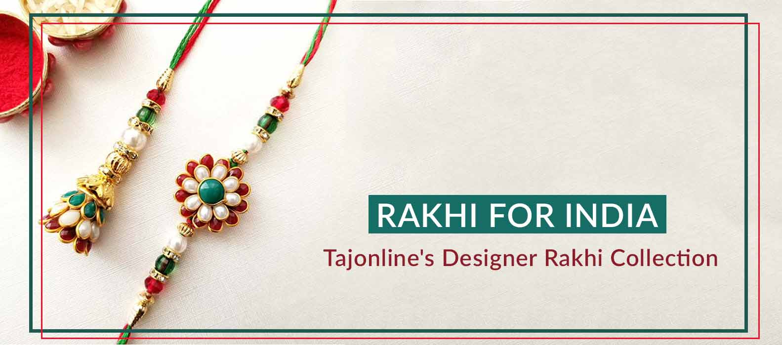 Rakhi for India- Tajonline's designer rakhi collection