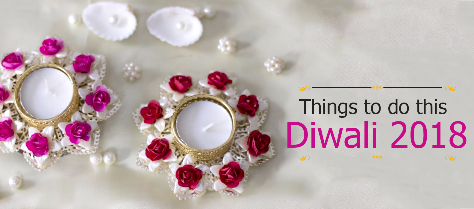 Things To Do Diwali 2018