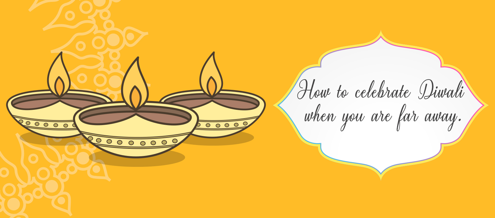 How To Celebrate Diwali When Far Away