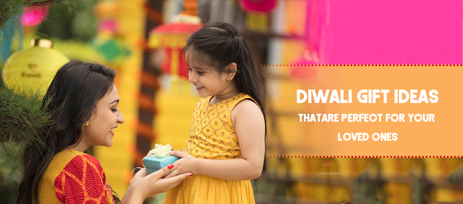 Diwali Gift Ideas For Your Loved Ones